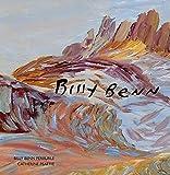 Billy Benn / Bill Benn Perrurle, Catherine Peattie ; with essays by Ian McLean, Judith Ryan ; translations by David Moore