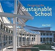 Designing the Sustainable School –…