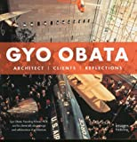 Gyo Obata : architect, clients, reflections / by Marlene Ann Birkman