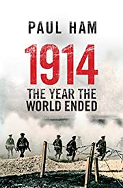 1914: The Year the World Ended af Paul Ham