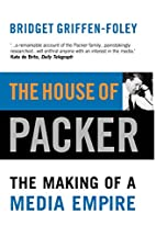 The House of Packer: The Making of a Media…