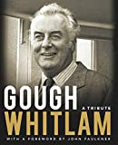 Gough Whitlam : a tribute : 1916-2014 / with a foreword by John Faulkner ; project team: Patrick Gallagher, concept, John Irenmonger and Rebecca Kaiser, captions, Geoffrey Browne and Rebecca Kaiser, pictorial research, Tabitha King and Emily O'Neill, designers with assistance from John Faulkner, Michael Sexton, Peter Cochrane