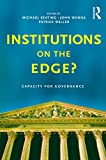 Institutions on the edge? : capacity for governance / edited by Michael Keating, John Wanna and Patrick Weller