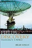 Fields of discovery : Australia's CSIRO / Brad Collis