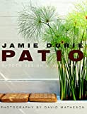 Patio : garden design & inspiration / Jamie Durie ; photography by David Matheson