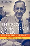 The boy from Boree Creek : the Tim Fischer story / Peter Rees
