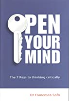 Open Your Mind: The Seven Keys to Thinking…
