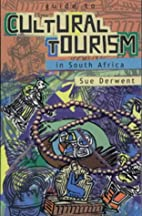 A Guide to Cultural Tourism in South Africa…