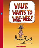 Willie wants to wee-wee / Murray Ball