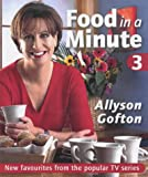 Food in a minute. Allyson Gofton