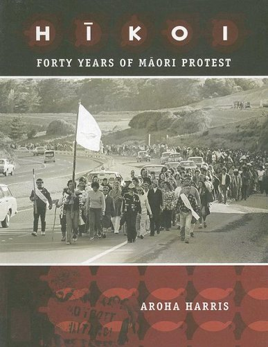 Hikoi: Forty Years of Maori Protest, Harris, Aroha