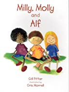Milly, Molly and Alf by Gill Pittar