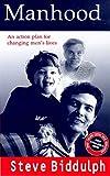 Manhood : a book about setting men free / Steve Biddulph