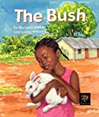 The Bush by Bernard Ashley