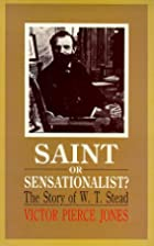 Saint or sensationalist?: The story of W.T.…