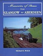 Memories of Steam from Glasgow to Aberdeen…