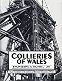 Collieries of Wales : engineering & architecture / Stephen Hughes ... [et al.] for the Royal Commission on the Ancient and Historical Monuments of Wales