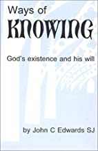 Ways of Knowing: God's Existence and…