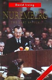 Nuremberg : the last battle af David John…
