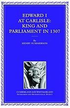 Edward I at Carlisle: King and Parliament in…