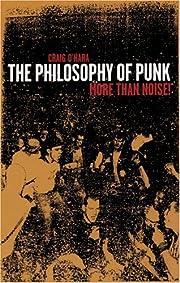 The Philosophy of Punk: More Than Noise de…