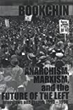 Anarchism, Marxism and the future of the left : interviews and essays, 1993-1998 / Murray Bookchin