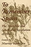 To remember Spain : the Anarchist and Syndicalist Revolution of 1936 / essays by Murray Bookchin