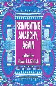 Reinventing Anarchy, Again af Howard Ehrlich