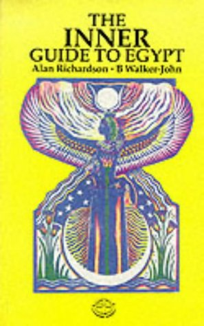 The Inner Guide To Egypt, Alan Richardson; B Walker-John; Richardson,Alan; Walker-John,B
