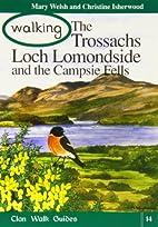 Walking the Trossachs,Loch Lomondside and…