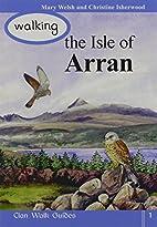 Walking the Isle of Arran (Walking Scotland…