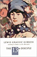 The 13th Disciple by Lewis Grassic Gibbon