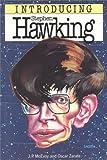 Stephen Hawking for beginners / J.P. McEvoy and Oscar Zarate ; edited by Richard Appignanesi