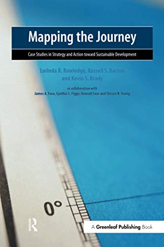 Mapping the Journey: Case Studies in Strategy and Action toward Sustainable Development, Lorinda R. Rowledge; Russell S. Barton; Kevin S. Brady