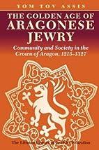 The goldenage of Aragonese Jewry : community…