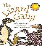The Lizard Gang by Kirra Somerville