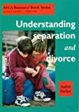 Understanding separation and divorce / Judith Parker