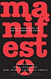 Manifesto: Three Classic Essays on How to Change the World, Ernesto Che Guevara; Karl Marx; Friedrich Engels; Rosa Luxemburg