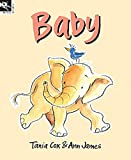 Baby / written by Tania Cox ; illustrated by Ann James