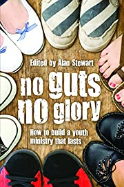 No Guts No Glory: How to Build Youth…