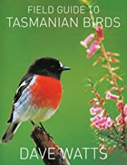 The Field Guide to Tasmanian Birds de Dave…