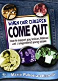 When our children come out : how to support gay, lesbian, bisexual and transgendered young people / Maria Pallotta-Chiarolli