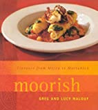 Moorish : flavours from Mecca to Marrakech / Greg and Lucy Malouf