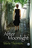 After moonlight / Merle Thornton