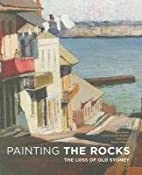 Painting the Rocks: The Loss of Old Sydney…