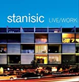 Stanisic - live work : 2000 - 2010 / introductory essay and project text by Anna Johnson, [Tarsha Finney, Tom Heneghan and Pesaro Publishing] ; [editor] and photography by Patrick Bingham-Hall.