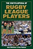 The encyclopedia of rugby league players / Alan Whiticker, Glen Hudson