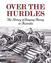 Over the hurdles : the history of jumping…