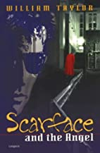 Scarface and the Angel by William Taylor
