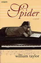 Spider: A novel by William Taylor